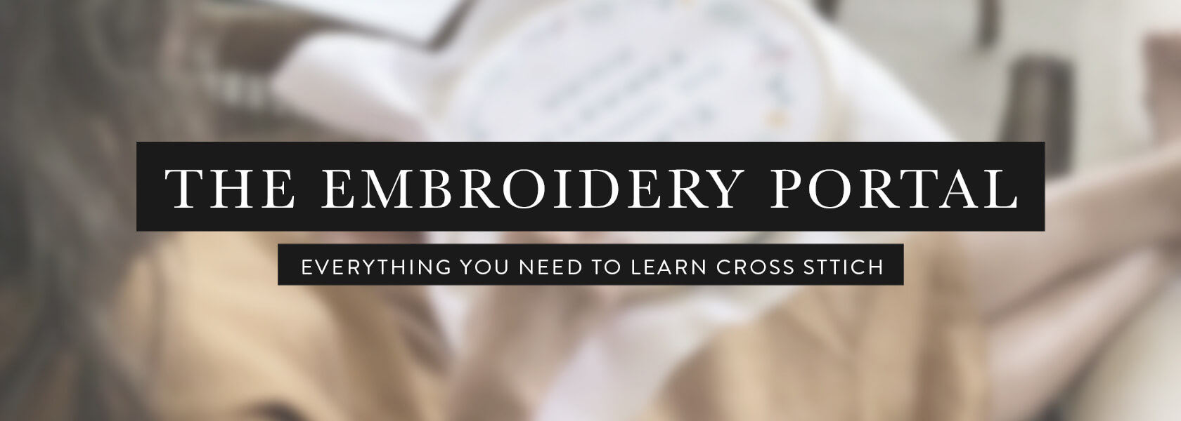 The Embroidery portal - Everything you need to know to cross stitch
