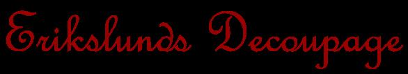 Erikslunds Decoupage